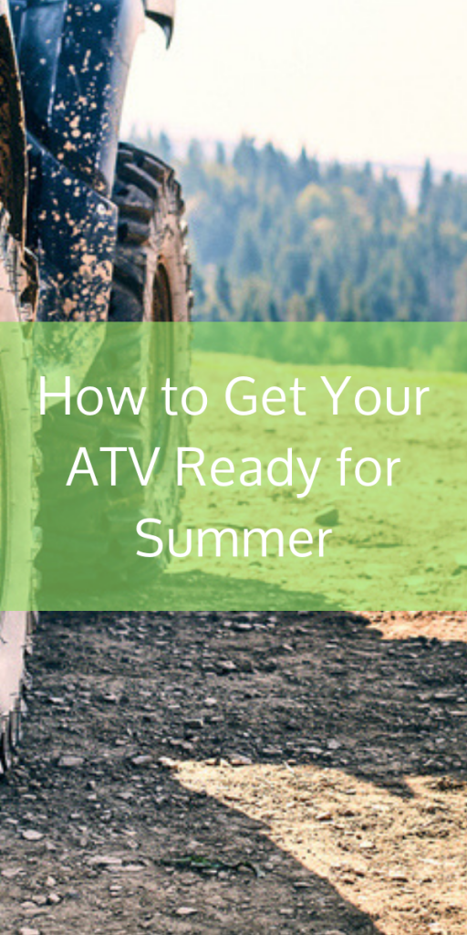 How to Get Your ATV Ready for Summer